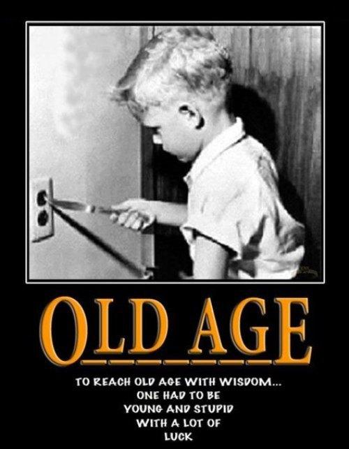 Random Humor to Bring in the Weekend   Michael Bradley ... Old Age Funny